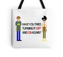 Have You Tried Turning It Off and On Again? - Black Font Tote Bag