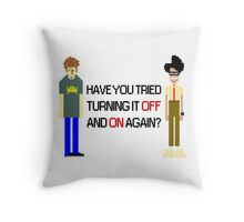 Have You Tried Turning It Off and On Again? - Black Font Throw Pillow