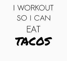 I Workout So I Can Eat Tacos - Black Text Unisex T-Shirt