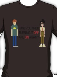 Have You Tried Turning It Off and On Again? - Black Font T-Shirt