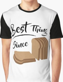 Best Thing Since Sliced Bread Graphic T-Shirt