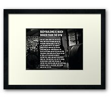 Bodybuilding Is Much Bigger Than The Gym Framed Print