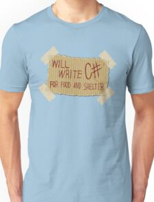 WILL WRITE C  FOR FOOD AND SHELTER Unisex T-Shirt