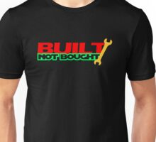 Built Not Bought (6) Unisex T-Shirt