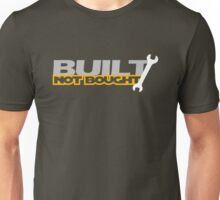 Built Not Bought (5) Unisex T-Shirt