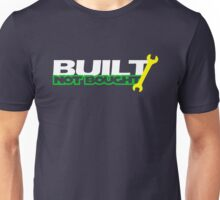 Built Not Bought (1) Unisex T-Shirt