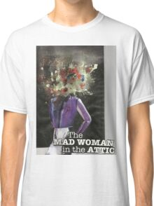 The Mad Woman in the Attic Classic T-Shirt