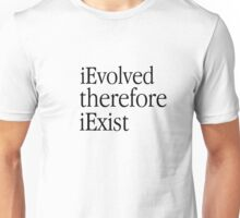 iEvolved therefore iExist (Light backround) Unisex T-Shirt