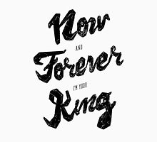 Now and Forever Unisex T-Shirt