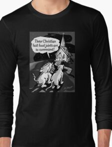 Christians: Fast food for lions!  Long Sleeve T-Shirt