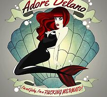 "Adore Delano ""I'm a fucking mermaid"" by Devon DeCapua"