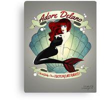 "Adore Delano ""I'm a fucking mermaid"" Canvas Print"