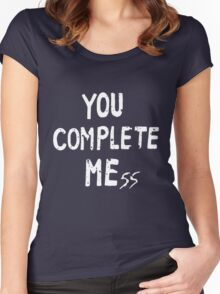 YOU COMPLETE MEss Women's Fitted Scoop T-Shirt