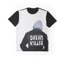 dream killer Graphic T-Shirt