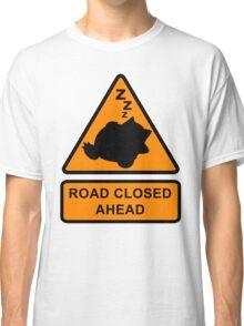 Road Closed Ahead Classic T-Shirt