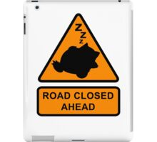 Road Closed Ahead iPad Case/Skin