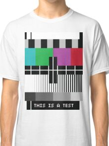 -Just A Test- Classic T-Shirt