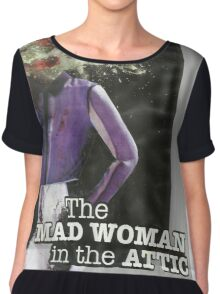 The Mad Woman in the Attic Chiffon Top