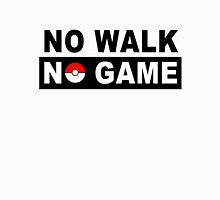 No Walk No Game Unisex T-Shirt
