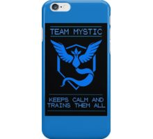 Team Mystic Stays Calm and Trains Them All, Through Wisdom and Their Tranquility! iPhone Case/Skin
