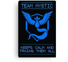 Team Mystic Stays Calm and Trains Them All, Through Wisdom and Their Tranquility! Canvas Print