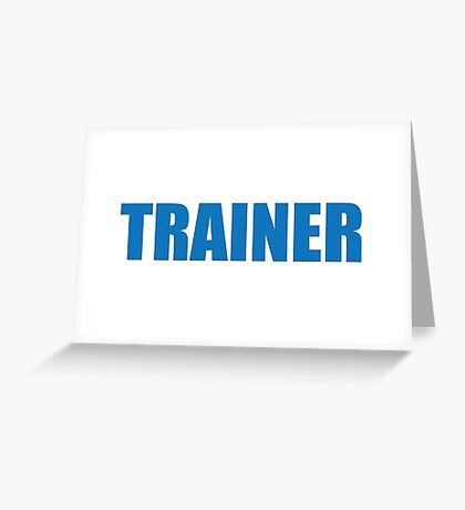 Trainer (Blue) Greeting Card