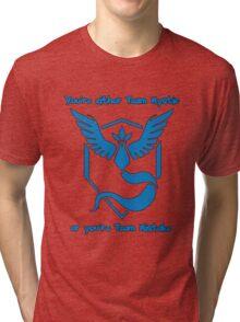 Either team Mystic or team Mistake! - Pokemon GO Tri-blend T-Shirt