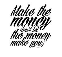 Make the money Photographic Print