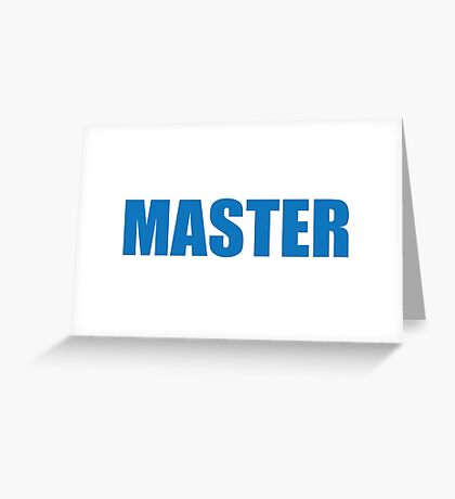 Master (Blue) Greeting Card