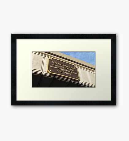 Today you leave the world ... Framed Print