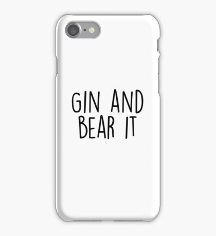 Gin and Bear it iPhone Case/Skin
