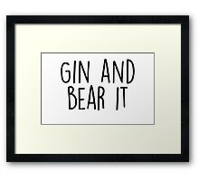 Gin and Bear it Framed Print