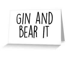 Gin and Bear it Greeting Card