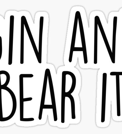 Gin and Bear it Sticker