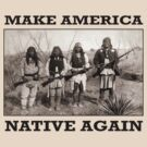 Make America Native Again by Apocalyptopia