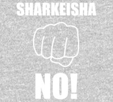 Sharkeisha NO! by kylefairhurst