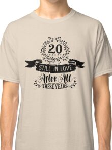 20th Wedding Anniversary Still In Love 20 Years Classic T-Shirt