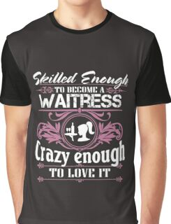 Awesome funny T - shirt design fire waitress and more Graphic T-Shirt