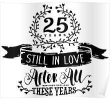 25th Wedding Anniversary Still In Love 25 Years Poster
