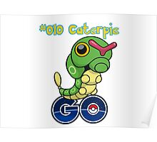 010 Caterpie GO! Poster