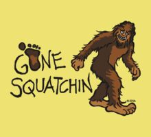 Gone Squatchin by NewSignCreation