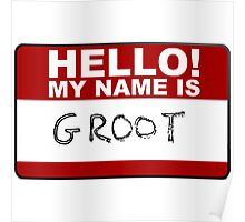 Hello my name is...GROOT Poster