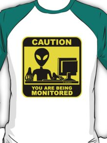 Caution! you are under monitor T-Shirt