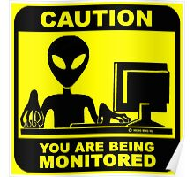 Caution! you are under monitor Poster