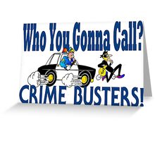 Crime Busters Greeting Card