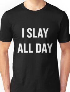I Slay, All Day (White) Unisex T-Shirt