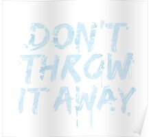 don't throw it away Poster