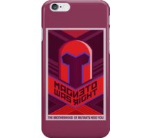 Magneto Was Right iPhone Case/Skin