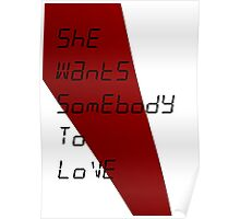 She Wants Somebody To Love Poster