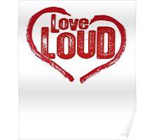 Love Loud Poster